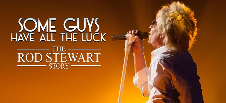 The Rod Stewart story - Some Guys Have All The Luck